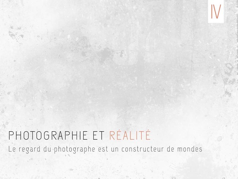 PHOTOGRAPHIE ET RÉALITÉ : BRISONS LES IDÉES REÇUES (IV)